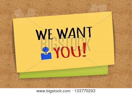 We want you word on yellow sticky note