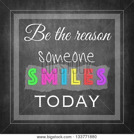 Be the reason someone smiles today inspire quote