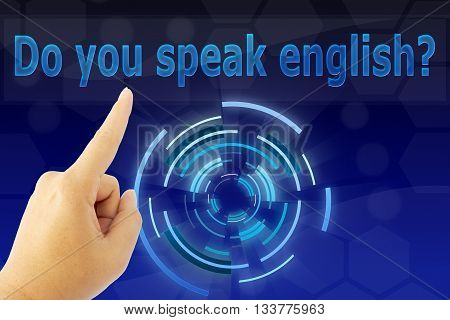 touching Do you speak english sign on blue screen
