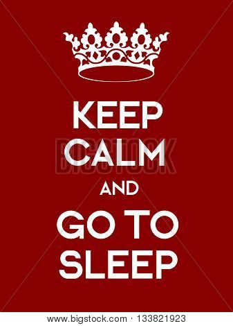Keep Calm And Go To Sleep Poster