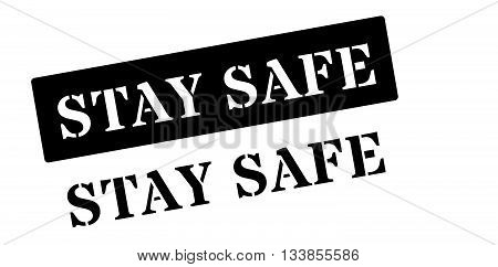 Stay Safe Black Rubber Stamp On White