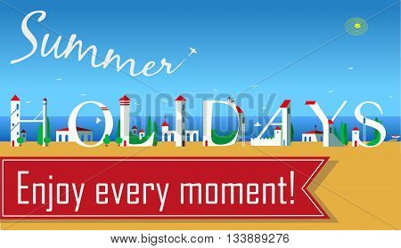 Inscription Summer Holydays. Enjoy every moment. Cute white houses on the coast. Plane in the sky. Red banner. Illustration.