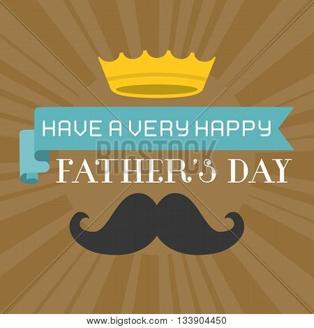 Happy father's day vintage typographical with crown and mustache