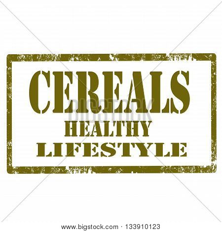 Grunge rubber stamp with text Cereals-Healthy Lifestyle,vector illustration