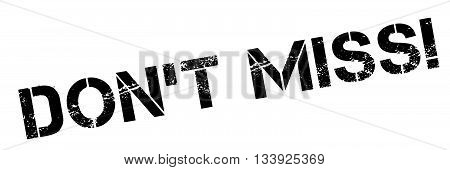 Don't Miss Black Rubber Stamp On White