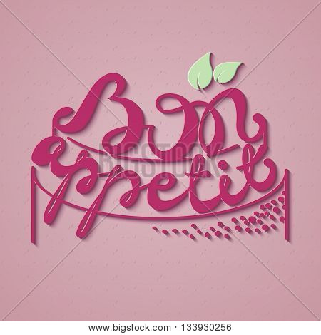 Bon Appetit paper hand lettering. Pink text on pink background. Handmade calligraphy vector illustration.