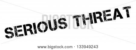 Serious Threat Black Rubber Stamp On White