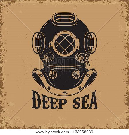 Deep Sea. Old style diver helmet on grunge background. Design element for t-shirt print poster emblem. Vector illustration.