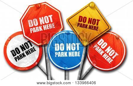 do not park here, 3D rendering, street signs