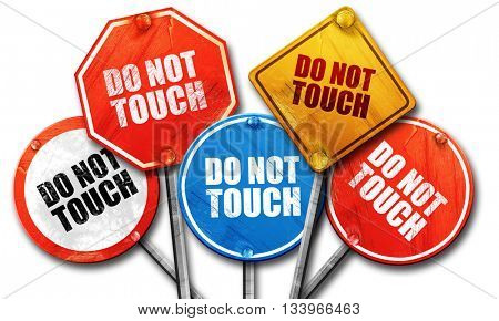 do not touch, 3D rendering, street signs