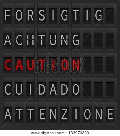 Caution sign in different languages on black mechanical board which is digitally generated. Airport timetable style board. Caution sign in red color.