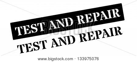 Test And Repair Black Rubber Stamp On White