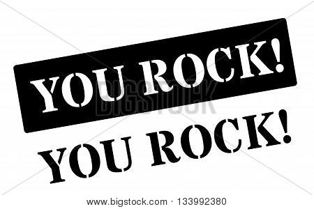 You Rock! Black Rubber Stamp On White