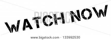 Watch Now Black Rubber Stamp On White