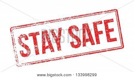 Stay Safe Red Rubber Stamp On White