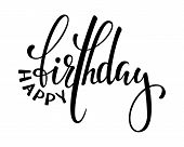 Happy Birthday. Hand Drawn Calligraphy And Brush Pen Lettering. Design For Holiday Greeting Card And poster