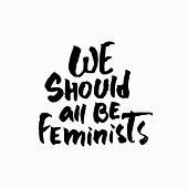We Should All Be Feminists Shirt Quote Lettering. Calligraphy Inspiration Graphic Design Typography  poster