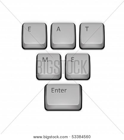 Phrase Eat Me On Keyboard And Enter Key. Vector Concept Illustration.