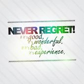 Never Regret!