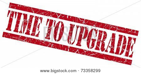 Time To Upgrade Red Square Grunge Textured Isolated Stamp