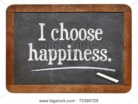 I choose happiness - positive affirmation words  on a vintage slate blackboard