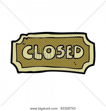 retro comic book style cartoon closed sign