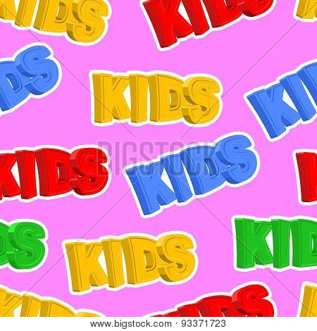 Inscription of colored letters KIDS. Vector kids seamless pattern