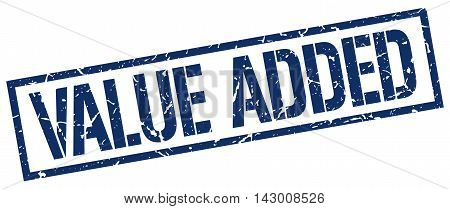 value added stamp. blue grunge square isolated sign