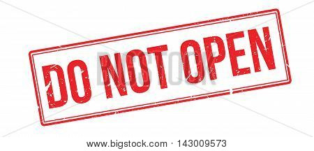 Do Not Open Rubber Stamp