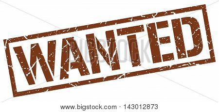 wanted stamp. brown grunge square isolated sign