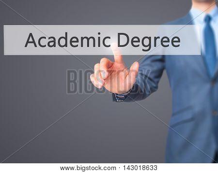 Academic Degree -  Businessman Press On Digital Screen.
