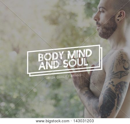 Body Mind and Soul Meditation Focus Mindfulness Spirituality Concept