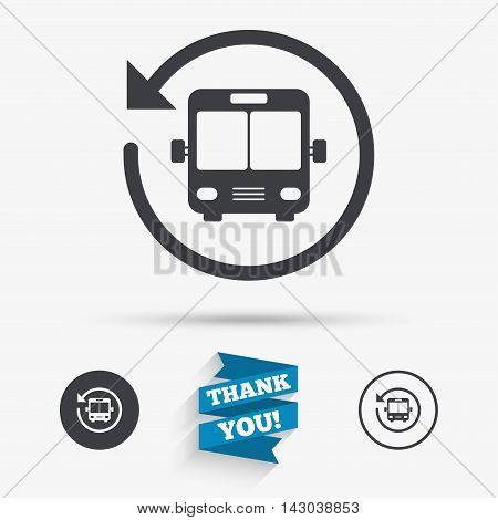 Bus shuttle icon. Public transport stop symbol. Flat icons. Buttons with icons. Thank you ribbon. Vector