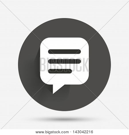 Chat sign icon. Speech bubble symbol. Communication chat bubble. Circle flat button with shadow. Vector