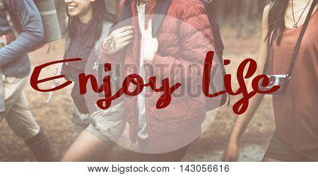 Enjoy Life Pleasure Satisfaction Happiness Concept