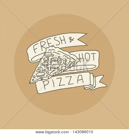 Fresh hot pizza, Hand drawn fast food icon, with hand lettering on a ribbon, vector illustration