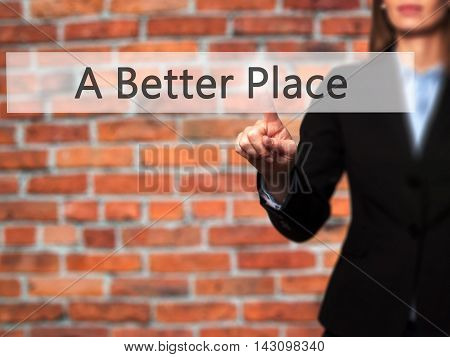 A Better Place - Isolated Female Hand Touching Or Pointing To Button