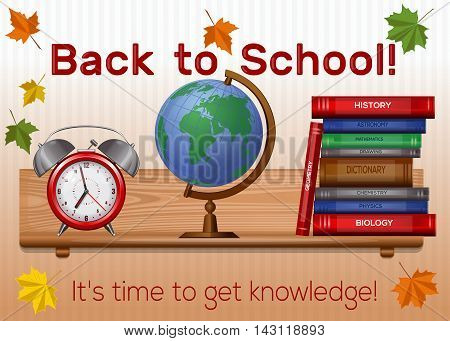Greeting card for Knowledge Day with the inscription - It's time to get knowledge. 1 September. Back to school. Vector illustration