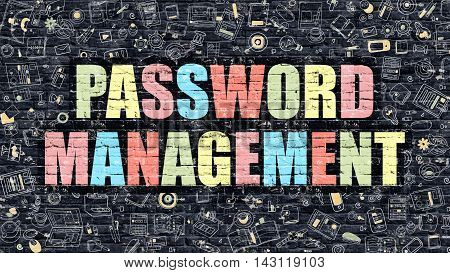 Password Management Concept. Modern Illustration. Multicolor Password Management Drawn on Dark Brick Wall. Doodle Icons. Doodle Style of Password Management Concept. Password Management on Wall.