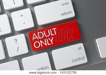 Adult Only Concept, Modern Keyboard with Adult Only on Red Enter Button Background, Selected Focus. 3D.
