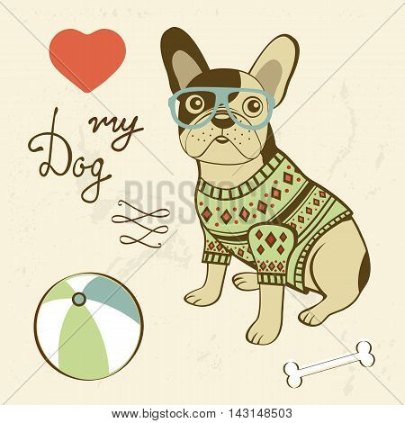 Love my dog. Illustration of a hipster french bulldog. Vector format