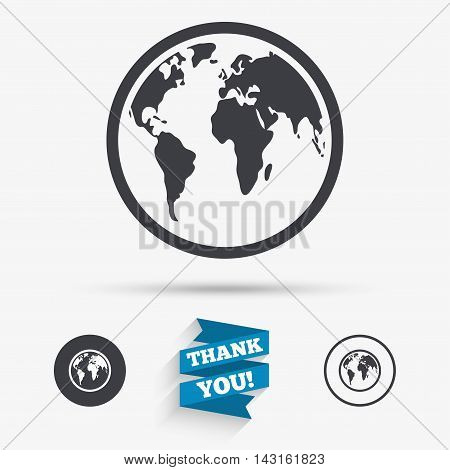 Globe sign icon. World map geography symbol. Flat icons. Buttons with icons. Thank you ribbon. Vector