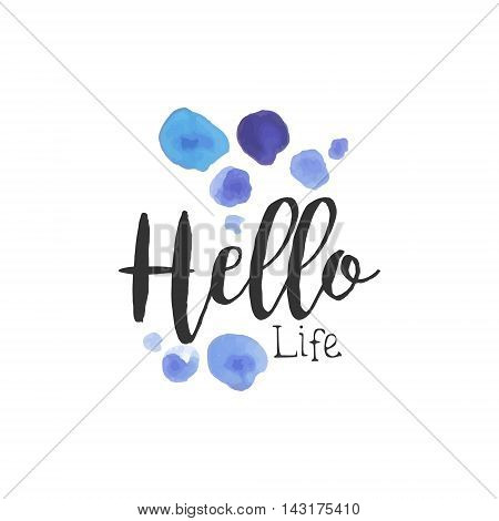 Hello Life Beauty Promo Sign Watercolor Stylized Hand Drawn Logo With Text On White Background