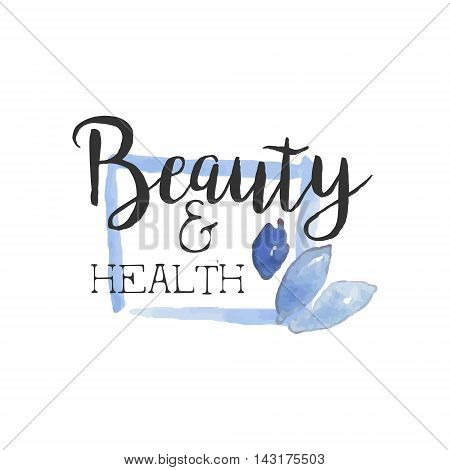 Health And Beauty Promo Sign Watercolor Stylized Hand Drawn Logo With Text On White Background