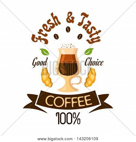 Coffee cafe poster. Coffee latte in glass with cream topping and croissants. Label design for cafeteria door sticker, tag, signboard, menu card, coffee shop