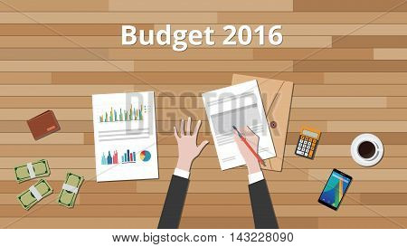 budget 2016 illustration with hand business man work on wooden table with graph and chart and paper document with money vector