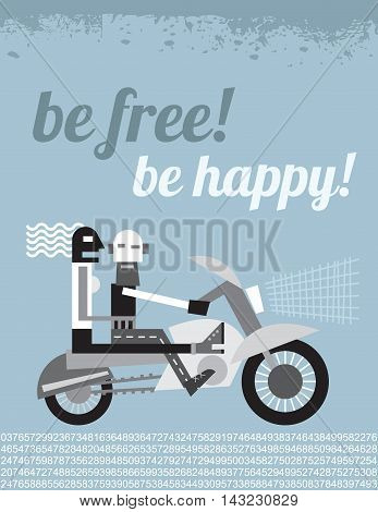 Biker traveling with his girlfriend by motorcycle and Be Free! Be Happy! text. Vector illustration with light blue background.