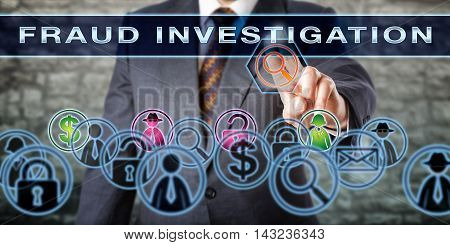 Law enforcement officer private detective or forensic analyst pushing FRAUD INVESTIGATION on a transparent screen. His touch activates a magnifier that identifies hacker suspect and transaction.