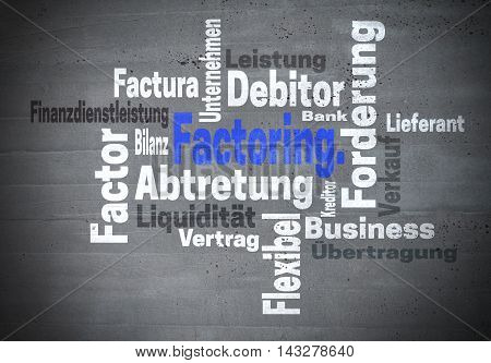 Factoring Abtretung Finanzdienstleistung (in german assignment Financial services) concept wordcloud.