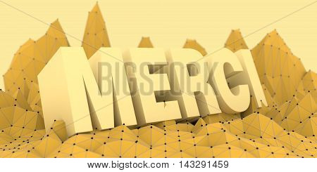 Low poly mountains landscape. 3d illustration. Polygonal mosaic background. French Merci word that means thank you